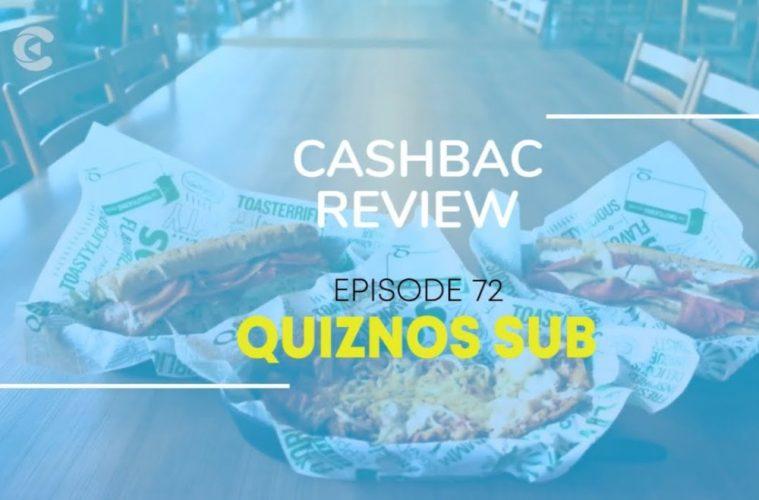 Quiznos Sub Review | Cashbac.com